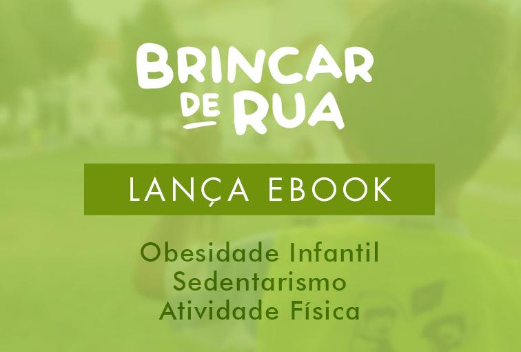Brincar de Rua lança o seu 1º e-book sobre Obesidade Infantil