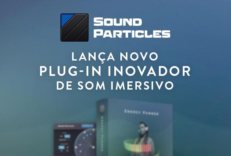 Sound Particles lança novo plug-in inovador de som imersivo